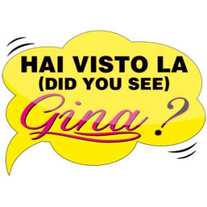 Hai visto la Gina?